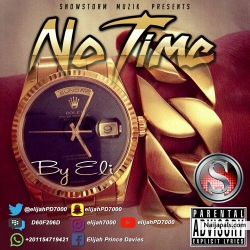 No Time by Eli
