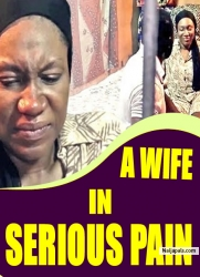 A WIFE IN SERIOUS PAIN