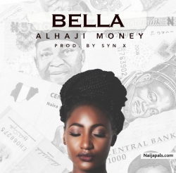 Alhaji Money by Bella