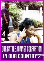 OUR BATTLE AGAINST CORRUPTION IN OUR COUNTRY 2
