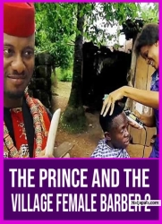 The Prince and The Village Female Barber 2