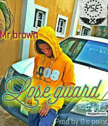 Lose guard by Mr brown