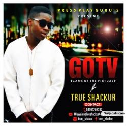 G O T V (Game of the Virtual) by True shakur