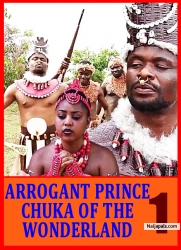 ARROGANT PRINCE CHUKA OF THE WONDERLAND 1