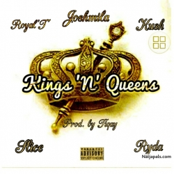 Kings N Queens (Prod. By Tiqay) by Tiqay ft Royal T x Joshmila x Kush x Ryda x Slice