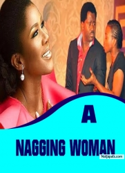 A NAGGING WOMAN