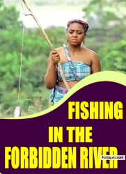 FISHING IN THE FORBIDDEN RIVER