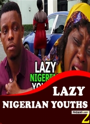 LAZY NIGERIAN YOUTHS 2