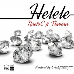 Helele by Naeto C ft. Flavor