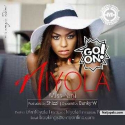Go On (Prod . By Shizzi) by Niyola