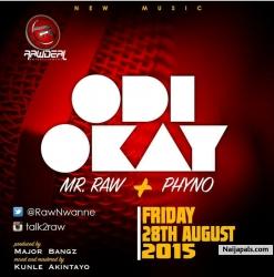 Odi Okay by Mr Raw X Phyno  (Prod. Major Bangz)