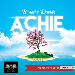 Achie by B-Red ft. Davido