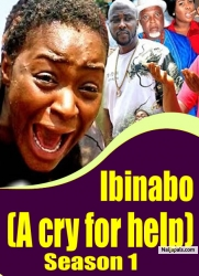 Ibinabo (A cry for help) Season 1
