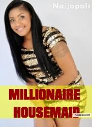 Millionaire Housemaid
