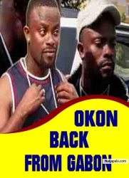 OKON BACK FROM GABON