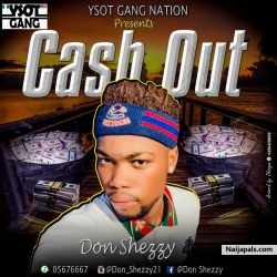 Cash Out by Don Shezzy