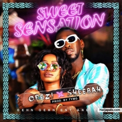 Sweet Sensation by Orezi x Sheebah