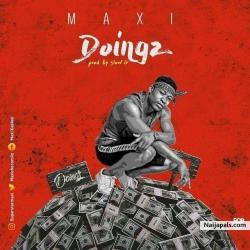 Maxi Doingz Prod Slow G 9ja Revelation Songs + Lyrics