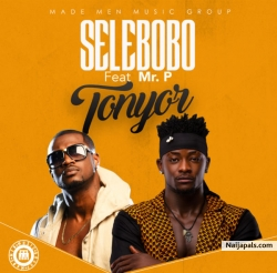 Tonyor by Selebobo feat. Mr P (Psquare)