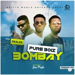 Bombay by Pure BOIZ ft Skales