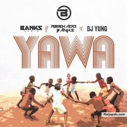 Yawa by Reekado Banks  ft. DJ Yung