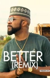 Better (Remix) by Banky W ft. Tekno