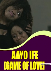 AAYO IFE [GAME OF LOVE]