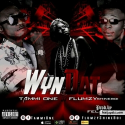WYN DAT by TAMMI ONE FT FLUMZY