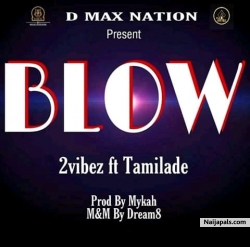 Blow by 2vibez x Temilade