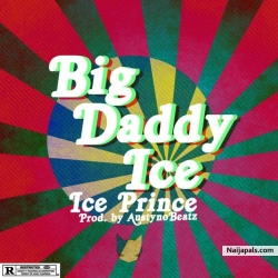 Big Daddy Ice by Ice Prince