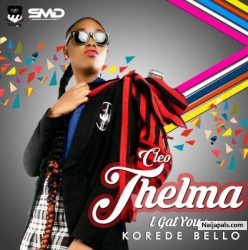 I Gat You by Cleo-Thelma ft. Korede Bello