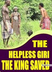 THE HELPLESS GIRL THE KING SAVED