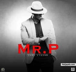 Cool It Down by Mr. P (Psquare)