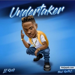 Undertaker by Lil Kesh