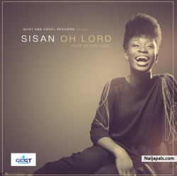 Oh Lord by Sisan [Prod. By Don Jazzy]