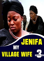 Jenifa my Village Wife 3