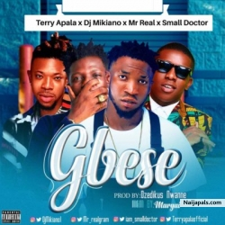 Gbese by Terry Apala x Small Doctor x DJ Mikiano x Mr Real