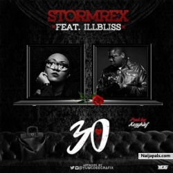 30 by Stormrex ft. iLLBliss (Prod. By Kezyklef)