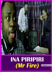 INA PIRIPIRI (Mr Fire)