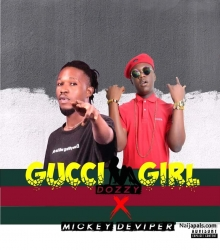 Gucci Girl by dozzy ft mickey deviper