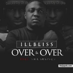 Over And Over by IllBliss ft. Tha Suspect