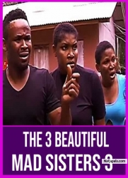 The 3 Beautiful Mad Sisters 3