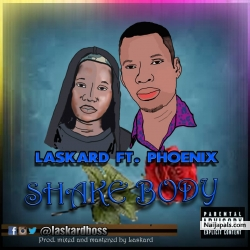 Shake Body by Laskard X Phoenix