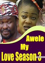 Awele My Love Season 3