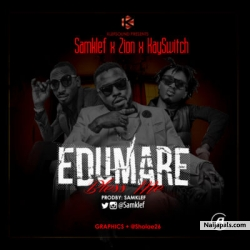 Edumare ( Bless Me) by Samklef ft Kayswitch & Zion