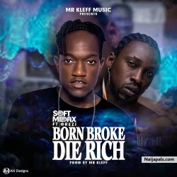 Born Broke Die Rich_(Mixed by Mr Kleff) by Softmidax Orezi