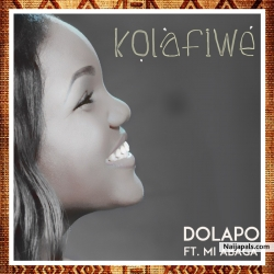 Kolafiwe by Dolapo Ft. M.I