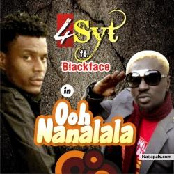Ooh Nanalala by 4syt ft Blackface