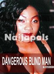 Dangerous Blind Man