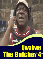 Uwakwe The Butcher 4